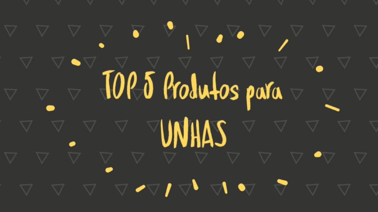 TOP 5 Produtos para UNHAS